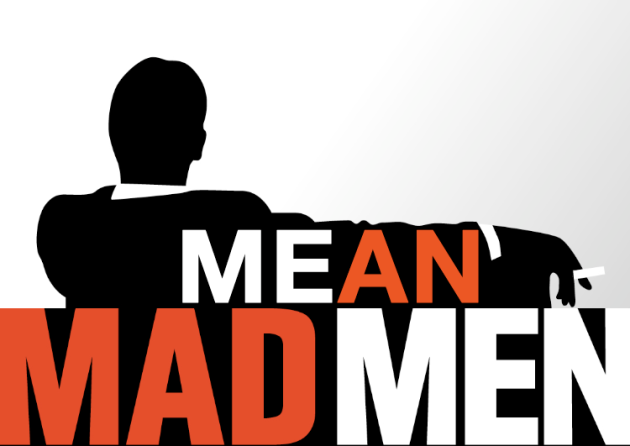 mean mad men